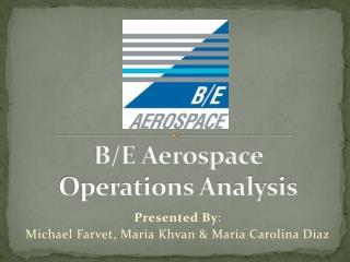 B/E Aerospace  Operations Analysis
