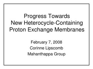 Progress Towards  New Heterocycle-Containing  Proton Exchange Membranes
