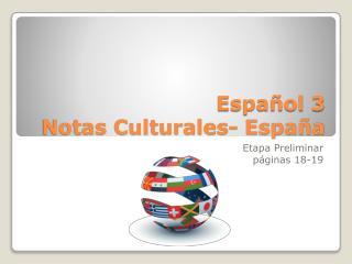 Español 3 Notas Culturales- España