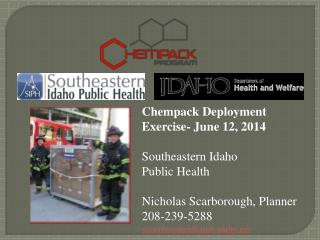 Chempack Deployment Exercise- June 12, 2014 Southeastern  Idaho Public Health