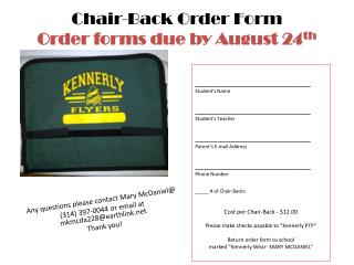 Chair-Back Order Form Order forms due by August 24 th