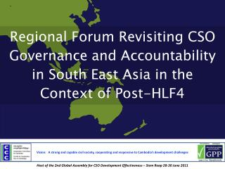 Host of the 2nd Global Assembly for CSO Development Effectiveness – Siem Reap 28-30 June 2011