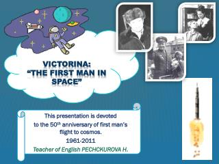"Victorina: ""The First man in space"""