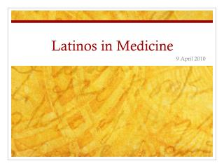 Latinos in Medicine