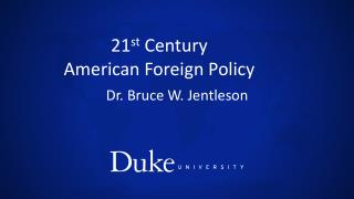 21 st  Century  American Foreign Policy