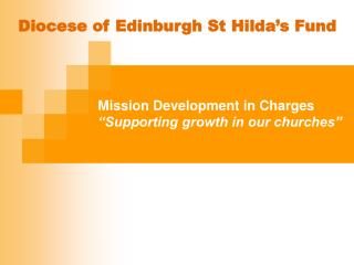 "Mission Development in Charges ""Supporting growth in our churches"""