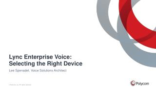 Lync Enterprise Voice:  Selecting  the Right Device