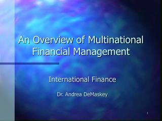 An Overview of Multinational Financial Management