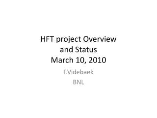 HFT project Overview  and Status March 10, 2010