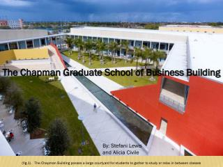 The Chapman Graduate School of Business Building