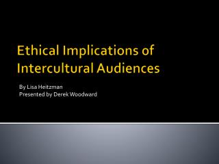 Ethical Implications of Intercultural Audiences