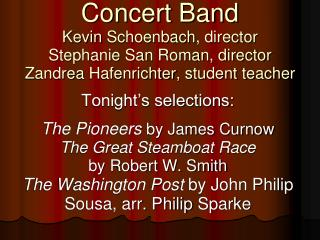 Tonight�s selections:  The Pioneers  by James Curnow The Great Steamboat Race by Robert W. Smith