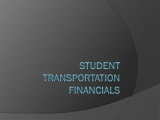 Student Transportation Financials