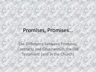 Promises, Promises�
