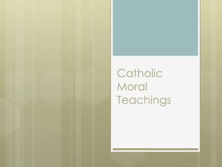 Catholic Moral Teachings