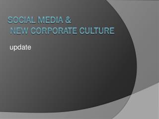 Social  media &  new corporate culture