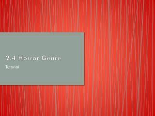 2.4 Horror Genre