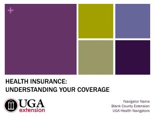 HEALTH INSURANCE: UNDERSTANDING YOUR COVERAGE
