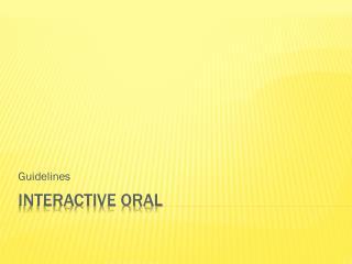 Interactive Oral