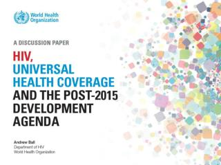 Progress  towards  the  MDGs Positioning health in  the post-2015 framework