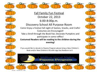 Fall Family Fun Festival October 22, 2013 6:00-8:00p.m .  Discovery School All Purpose Room