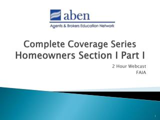 Complete Coverage Series Homeowners Section I Part I