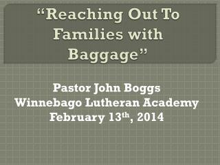 """Reaching Out To Families with Baggage"""