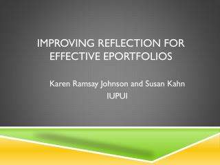 Improving Reflection for Effective  Eportfolios