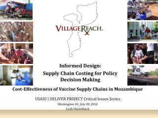 Informed Design:  Supply Chain Costing for Policy Decision Making