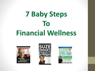 7 Baby Steps  T o  Financial  Wellness
