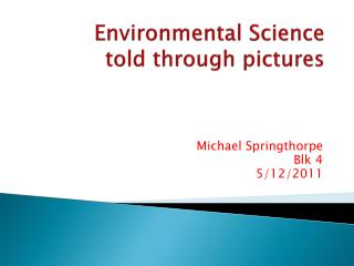 Environmental Science  told through pictures