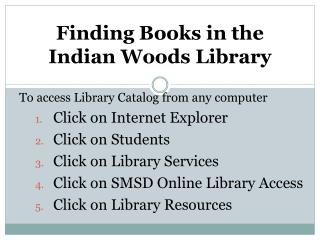 Finding Books in the  Indian Woods  Library