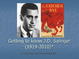 Getting to know J.D. Salinger (1919-2010)*