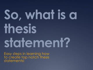 So, what is a thesis statement?
