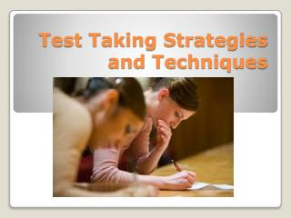 Test Taking Strategies and Techniques