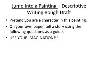 Jump Into a Painting  – Descriptive Writing Rough Draft
