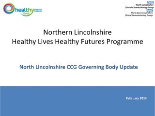 Northern Lincolnshire Healthy Lives Healthy Futures Programme