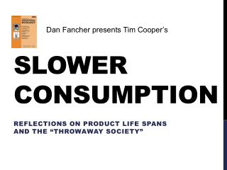 Slower Consumption