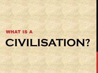 Civilisation?