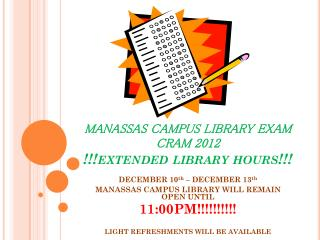 MANASSAS CAMPUS LIBRARY EXAM  CRAM 2012 !!!extended library hours!!!