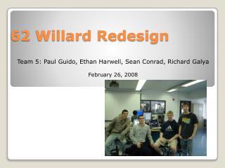 62 Willard Redesign
