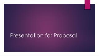 Presentation for Proposal