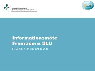 Informationsmöte Framtidens SLU
