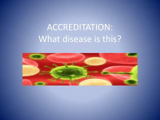 ACCREDITATION: What disease is this?