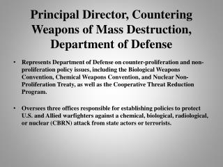 Principal Director, Countering Weapons of Mass Destruction, Department of Defense