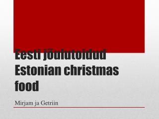Eesti jõulutoidud Estonian  christmas food