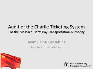 Audit of the Charlie Ticketing System For the Massachusetts Bay Transportation Authority