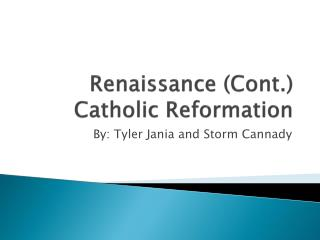 Renaissance (Cont.) Catholic Reformation