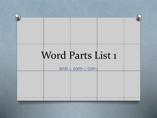 Word Parts List  1