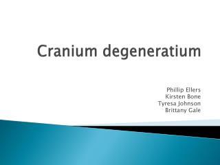 Cranium  degeneratium